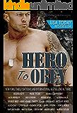 Hero to Obey: Twenty-two Naughty Military Romance Stories (English Edition)