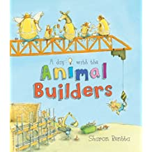 A Day with the Animal Builders by Sharon Rentta (2013-05-02)