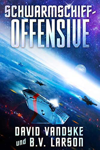 Schwarmschiff-Offensive (Galaktische-Befreiungskriege-Serie 5)