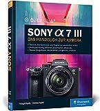 Sony A7 III: Das Handbuch zur Kamera - Dietmar Spehr, Margrit Spehr