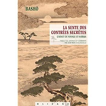 La Sente des Contrees Secrètes - Haikus Traduits du Japonais