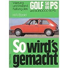 So wird's gemacht, Bd.10. Wartung und Instandhaltung des Golf 1,1 l/37 kW (50 PS), 1,3 l/44 kW (60 PS) u. Scirocco 1,1 l/37 kW (50 PS)