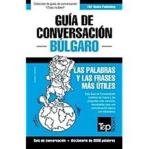 Guía de Conversación Español-Búlgaro y vocabulario temático de 3000 palabras