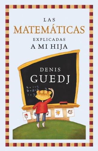 Las matemáticas explicadas a mi hija (Contextos) por Denis Guedj