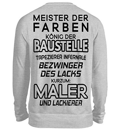 Meister der Farben - Maler und Lackierer - Malerin - Lackiererin - Tapezierer - Geschenk - Unisex Pullover -M-Grau (Meliert)