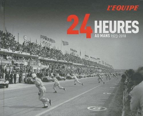 24 Heures au Mans : 1923-2010 par Philippe Joubin