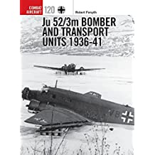 Ju 52/3m Bomber and Transport Units, 1936-41