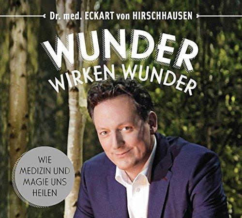 Wunder wirken Wunder: Wie Medizin und Magie uns heilen das CD von Eckart von Hirschhausen - Preise vergleichen & online bestellen