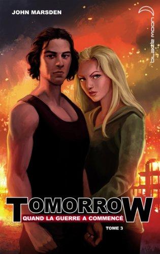 Tomorrow, quand la guerre a commencé - Tome 3 - Le dernier sacrifice par John Marsden