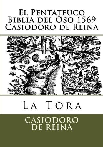 El Pentateuco Biblia del Oso 1569 Casiodoro de Reina por Casiodoro De Reina