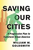 Image de Saving Our Cities: A Progressive Plan to Transform Urban America