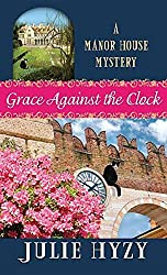 Grace Against the Clock: A Manor House Mystery by Julie Hyzy (2015-12-06)