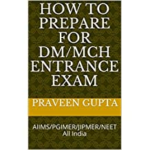 How to prepare for DM/McH entrance exam: AIIMS/PGIMER/JIPMER/NEET All India