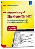 Programmierung mit Strukturierter Text: Steuerungs-Funktionsbausteine mit ST oder SCL einfach und schnell erstellen. Für Ein- und AWL-Umsteiger - Ulrich Kanngießer
