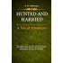 Hunted and Harried (Illustrated): A Tale of the Scottish Covenanters