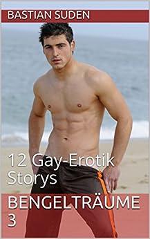 Bengelträume 3: 12 Gay-Erotik Storys