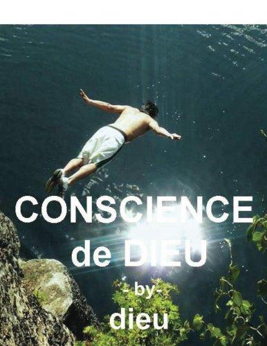 Dieu la Conscience (Le projet de la Conscience de Dieu t. 1) par dieu dieu