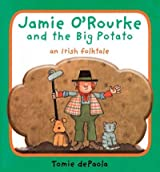 [(Jamie O'Rourke and the Big Potato: An Irish Folktale )] [Author: Tomie DePaola] [Jun-2009]