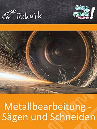 Metallbearbeitung - Sägen und Schneiden - Schulfilm Technik