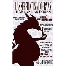 Las serpientes modernas hablan las cosas (Spanish Edition)