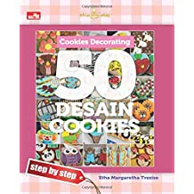 Cookies Decorating: 50 Desain Cookies - Step by Step