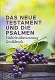 Das Neue Testament und Psalmen, Großdruck: Einheitsübersetzung