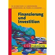 Finanzierung und Investition (utb basics, Band 3672)