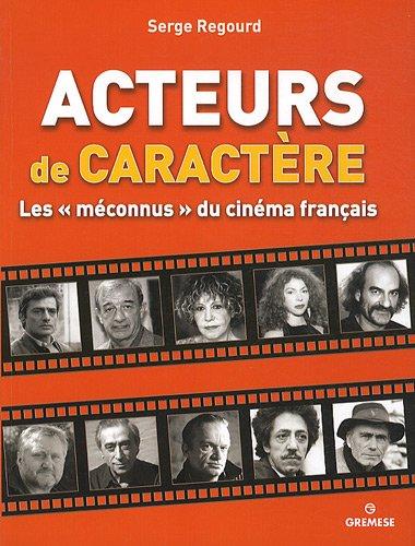 Acteurs de caractère : Les méconnus du cinéma français