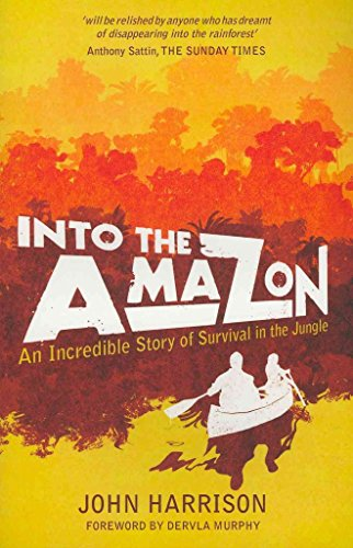 [(Into the Amazon : An Incredible Story of Survival in the Jungle)] [By (author) John Harrison] published on (June, 2011)