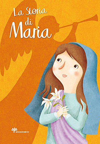 La storia di Maria. Ediz. illustrata