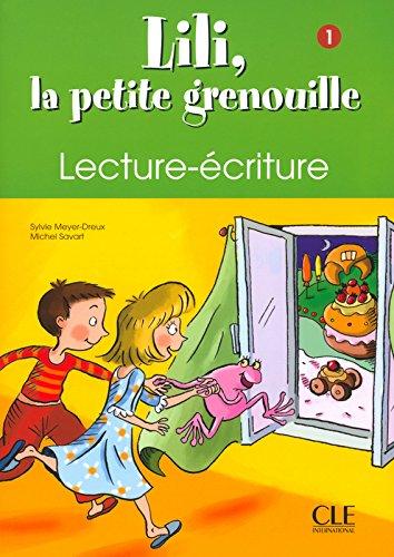 Lili, la petite grenouille - Niveau 1 - Cahier de lecture-criture