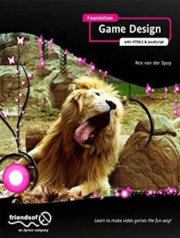 Foundation Game Design with HTML5 and JavaScript von [van der Spuy, Rex]