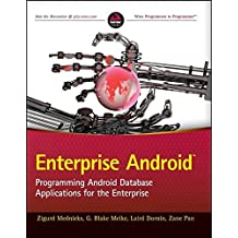 Enterprise Android: Programming Android Database Applications for the Enterprise by Zigurd Mednieks (2013-10-28)