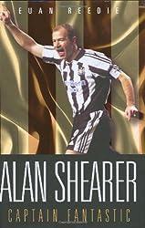 Alan Shearer: Captain Fantastic