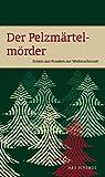 Der Pelzmärtelmörder: Krimianthologie - Sigrun Arenz