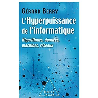 L' Hyperpuissance de l'informatique: Algorithmes, données, machines, réseaux (OJ.SCIENCES)