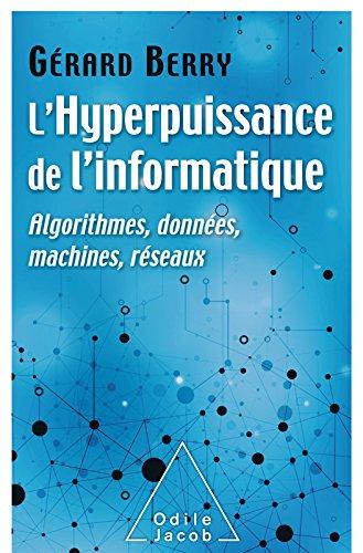 L' Hyperpuissance de l'informatique: Algorithmes, données, machines, réseaux (OJ.SCIENCES) par Gérard Berry