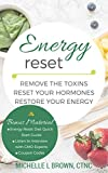 #1: Energy Reset: Remove the Toxins, Reset Your Hormones, Restore Your Energy