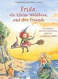 Frida, die kleine Waldhexe, und ihre Freunde: Die schönsten Bilderbuch-Geschichten