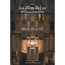 La llum del so: El nou orgue de Montserrat (Vària)