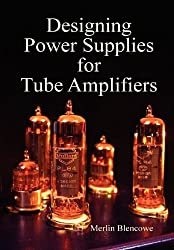 Designing Power Supplies for Valve Amplifiers