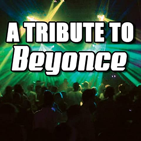 Dangerously In Love (Tribute to Beyonce)