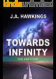Towards Infinity: The Creators
