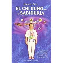 El Chi Kung de la Sabuduria: Ejercicios Para Revitalizar el Cerebro Con la Energia Chi (ARTES MARCIALES)