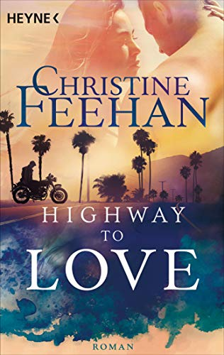 Highway to Love: Roman (Die Highway-Serie 1) von [Feehan, Christine]