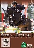 Jahrbuch Sport und Zucht 2013: Erfolge, Leistungen und Daten aus Pferdesport und Pferdezucht