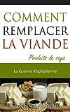 Telecharger Livres La Cuisine Vegetalienne Comment Remplacer La Viande (PDF,EPUB,MOBI) gratuits en Francaise