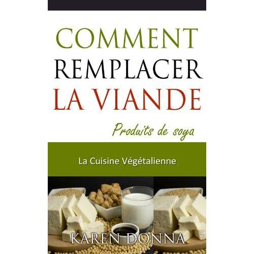 La Cuisine Végétalienne. Comment Remplacer La Viande.