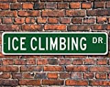 Ice climbing, Ice climbing Sign, arrampicata su ghiaccio fan, arrampicata su ghiaccio partecipante Gift, climbing Lover, Custom Street Sign, qualità metal Sign