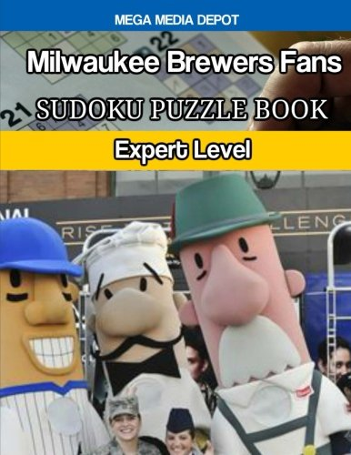 Milwaukee Brewers Fans Sudoku Puzzle Book: Expert Level por Mega Media Depot